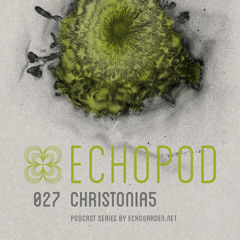 [ECHOPOD 027] Echogarden Podcast 027 by Christonia5