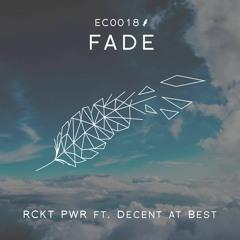 RCKT PWR - FADE (ft. Decent at Best)