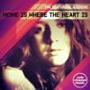 Home Is Where The Heart Is (Original Mix)
