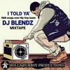 I Told Ya' (R&B songs over Hip Hop beats)