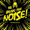 Download Bring The Noise! Mp3