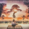 Feel Good (Jason Blankfein Remix) - Gryffin and Illenium (feat. Daya)
