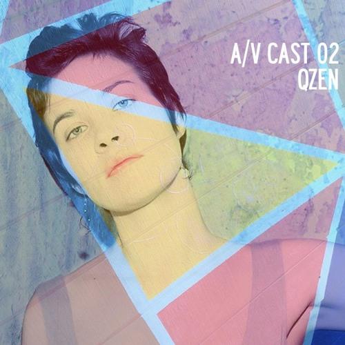 A/V Cast 02: Qzen