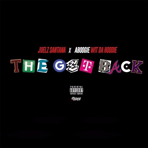 Juelz Santana - The Get Back (feat. A Boogie Wit da Hoodie)