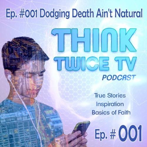 001 Dodging Death