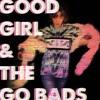 Umbrella - Good Girl & the Go Bads.mp3