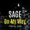 Sage - On My Way (Prod. By June)