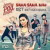 Jakarta Pad Project - Sama Sama Mau (OST. Nathan & Nadia).mp3