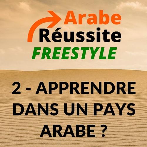AR Freestyle #2 - Doit-on apprendre l'arabe dans un pays arabe ?