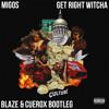 Migos - Get Right Witcha (Blaze & Cuerox Bootleg)