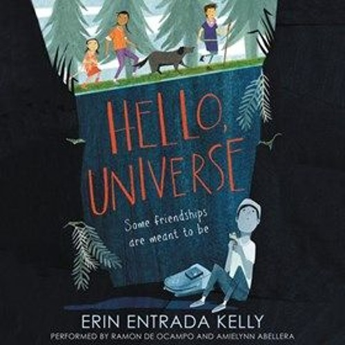 HELLO, UNIVERSE by Erin Entrada Kelly, read by Ramon de Ocampo and Amielynn Abellera