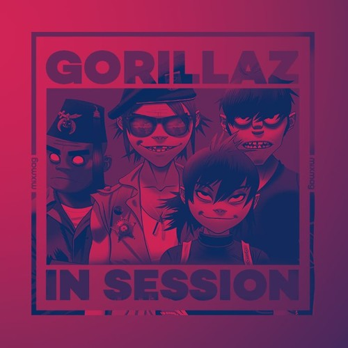 In Session: Gorillaz (Mixed by Murdoc)