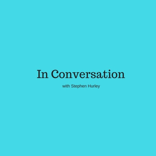 In Conversation With Stephen Hurley - and ThinkinEd