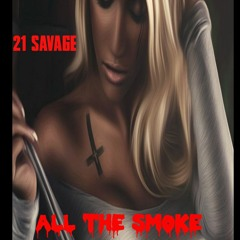 21 Savage - All The Smoke (Official Music Video)