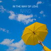 Rand - In the Way of Love