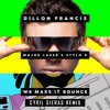 Dillon Francis feat. Major Lazer & Stylo G - We Make It Bounce (Cyril Sieras Remix)