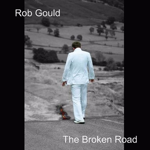 The Broken Road - Rob Gould featuring Fiona Ford and Fernanda Gollo (2012)