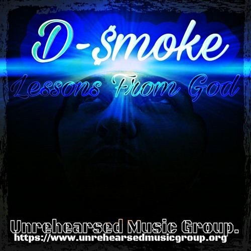 D-Smoke - Lessons From God (Over The Years)