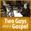 Episode 2: February 19, 2017: Two Guys and a Gospel - Matthew 5: 38-48