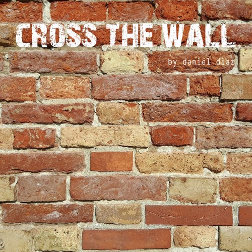 Cross The Wall