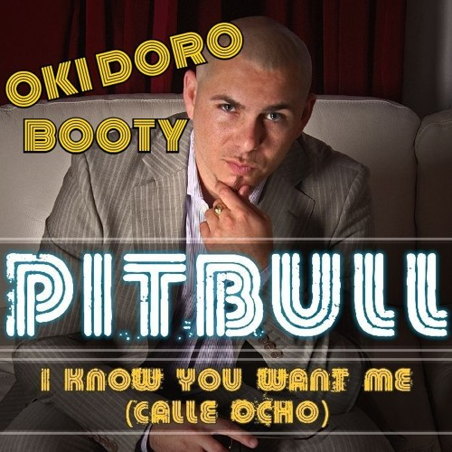 Pitbull - I Know U Want Me (OKI DORO BOOTY 2K17)#freedownload