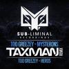 Too Greezey - Mysterons (Taxman Remix)