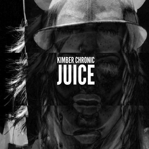 Kimber Chronic - Juice (Produced by Ryan Skyy)