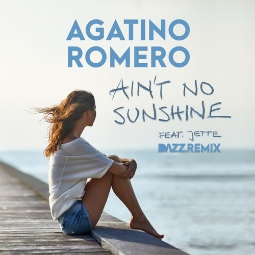 Agatino Romero - Ain't No Sunshine (DAZZ Remix) [DOWNLOAD SNIPPET]