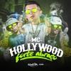 MC Hollywood - Forte Abraço