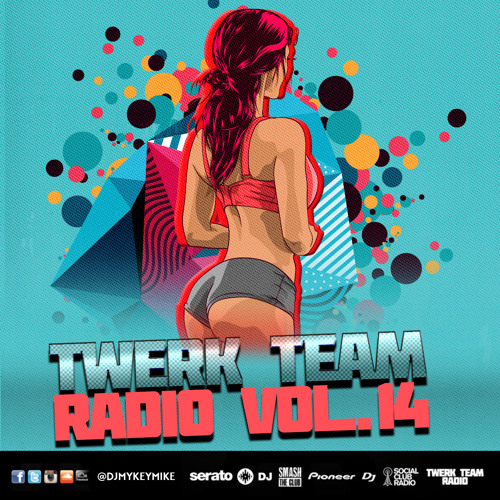 Twerk Team Radio Vol. 14 Mixed Live By Dj MyKeyMiKe