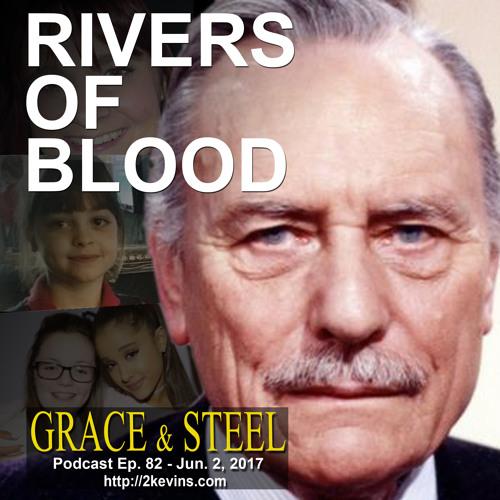 Grace & Steel Ep. 82 - Rivers of Blood