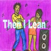 Then I Lean By Crazy 6/9