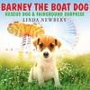 Barney the Boat Dog (Rescue Dog & Fairground Suprise) by Linda Newbery, Narrated by Nigel Lambert