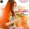 Teri Galliya (Cover Song)|| Shivangini Chauhan || Prince Records 2017