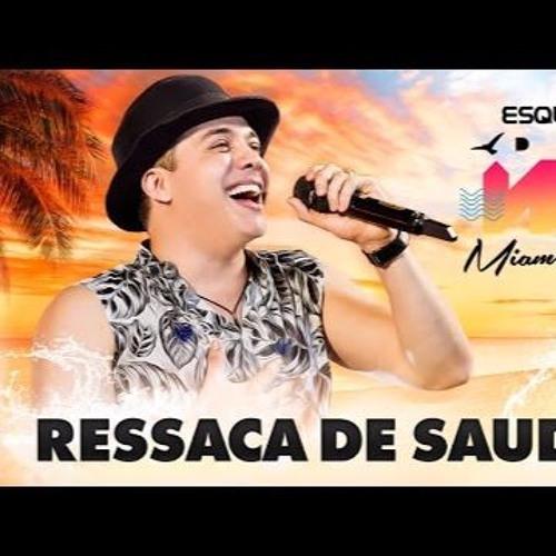 Baixar Wesley Safadão - Ressaca De Saudade ( 2017 )SEGUE AE