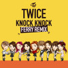 Video TWICE - Knock Knock (Ferry Remix) download in MP3, 3GP, MP4, WEBM, AVI, FLV January 2017