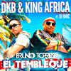 DKB, King Africa - El Tembleque ft. DJ Unic (Bruno Torres Remix)