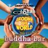 "BUDDHA BAR 2017 ""AROUND THE WORLD"" DEEP HOUSE MIX"