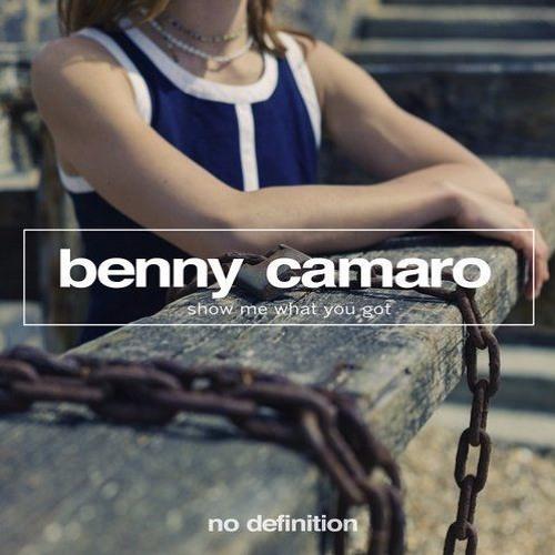 Benny Camaro - Show Me What You Got (Preview)
