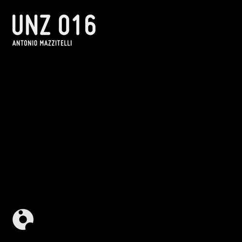 UNZ016 : Antonio Mazzitelli - UNZ 016 (Original Mix)