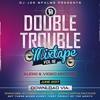 The Double Trouble Mixxtape 2017 Volume 16