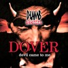 Dover - Devil Came To Me (D - Lamb Bootleg) [FREE DOWNLOAD]