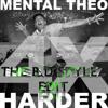 4x HARDER - MENTAL THEO REMIX(THE B.D STYLEZ EDIT)[download]