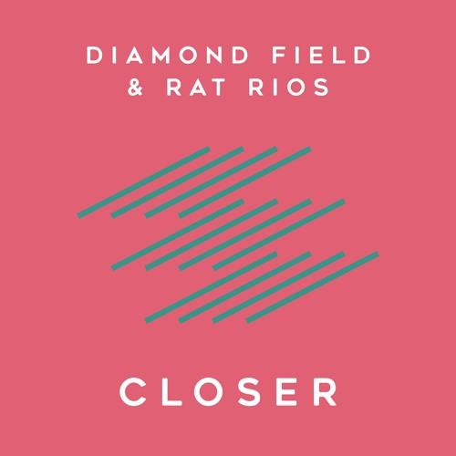 Diamond Field & Rat Rios 'Closer'