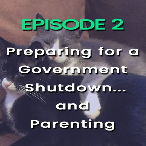 Preparing for a Shutdown...and also, for Parenting