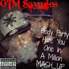 OTM Savages X (Ciara-Body Party,Mariah Carey-Hate you, Aailyah-One In A Million)MASH_UP