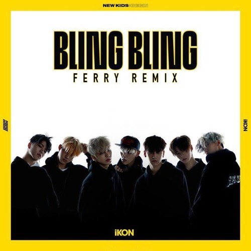iKON - Bling Bling (Ferry Remix) by Ferry's Kpop Tunes