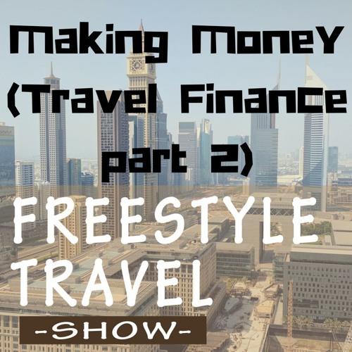 #9 -Making Money (Travel Finance Part 2)