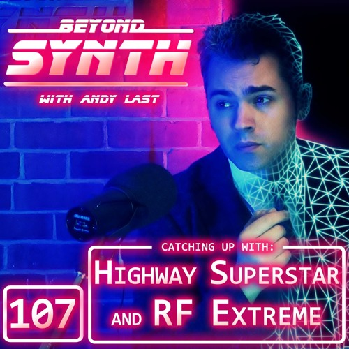Beyond Synth - 107 - Highway Superstar RF Extreme Catchup