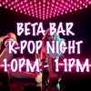 Beta Bar K-Pop Night, 1st Hour